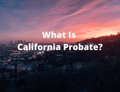 Why Is It Important to Understand California Probate Code?