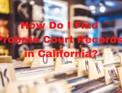 How Do I Quickly Find Probate Court Records in California?